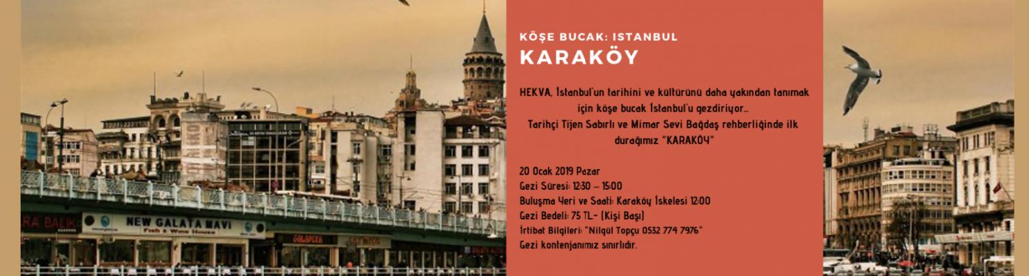 Köşe Bucak: İstanbul, İlk durağımız KARAKÖY