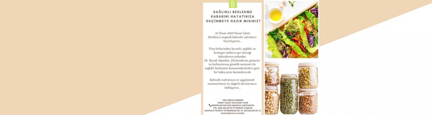 21 Nisan 2019 Pazar 10.30 Organik Kahvaltı